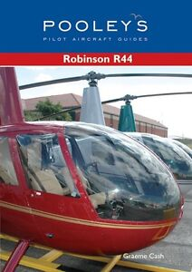 Pooleys Guide to the Robinson R44 Helicopter by Graeme Cash, Gill Daljeet (Paper