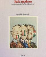 Italia moderna Immagini storia di un'identità nazionale 4 difficile democrazia