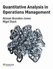 QUANTITATIVE ANALYSIS IN OPERATIONS MANAGEMENT by BRANDON-JONES & SLACK