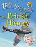 100 Facts British History (100 Facts On...), Philip Steele, Very Good Book