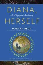 Diana, Herself : An Allegory of Awakening by Martha Beck (2016, Hardcover)