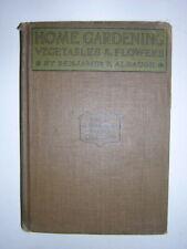 Antique 1917 Book - Home Gardening: Vegetables & Flowers by Albaugh Original