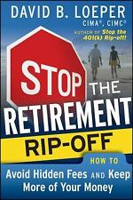 Stop the Retirement Rip-off: How to Avoid Hidden Fees and Keep More of Your Mon