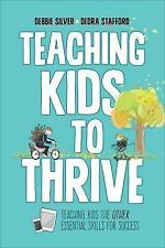 TEACHING KIDS TO THRIVE - NEW PAPERBACK BOOK