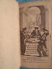ERASME : Colloquia nunc emendatiora... Amsterdam, ca. 1720.