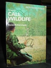 How To Call Wildlife, With Gun Or Camera, Waterfowl Upland Birds Deer Predators
