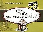 Kids' Christmas Cookbook (Christmas at Home) Sindeldecker, Brittany, Sindeldeck