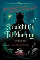 Straight on Till Morning, Hardcover by Braswell, Liz, Like New Used, Free shi...