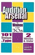 Audition Arsenal For Women In Their 30's: 101 Monologues by Type, 2 Minutes & Un