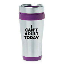 Stainless Steel Insulated 16 oz Travel Coffee Mug Cup I Can't Adult Today