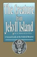 The Creature from Jekyll Island by Griffin, G. Edward (Hardcover)