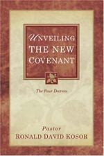 Unveiling the New Covenant by Ronald Kosor (2005, Paperback) new