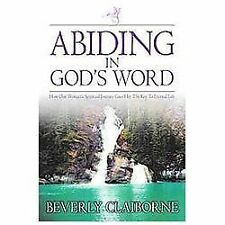 Abiding in God's Word: How One Women's Spiritual Journey Gave Her the Key to Ete
