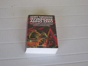 HARRY TURTLEDOVE: INVASIONE ANNO ZERO (EDITRICE NORD)
