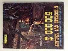 """BLUEBERRY GIRAUD CHARLIER """" HOMME QUI VALAIT 500000$ """" EO 3ème Trim 1973 TBE"""