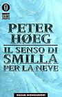 Peter Hoeg: Il senso di Smilla per la neve mondadori bestsellers