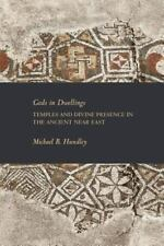 Gods in Dwellings: Temples and Divine Presence in the Ancient Near East (Paperba
