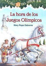 Casa del Arbol: La Hora de Los Juegos Olimpicos 16 by Mary Pope Osborne...