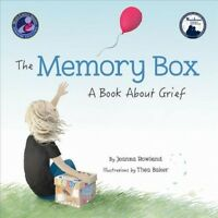 Memory Box : A Book About Grief, Hardcover by Rowland, Joanna; Baker, Thea (I...