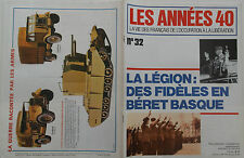 Les Années 40 n°32- 1979 - La Légion : des fidèles en béret Basque