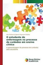 O estudante de enfermagem no processo de cuidados em ensino clínico (Portuguese