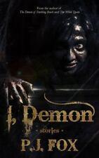 I, Demon : Stories by P. J. Fox (2014, Paperback)