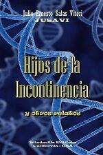 NEW Hijos de la Incontinencia (Spanish Edition) by Julio Ernesto Salas Viteri