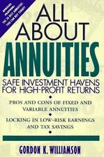 All about Annuities : Safe Investment Havens for High-Profit Returns by Gordon K