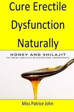 Cure Erectile Dysfunction Naturally : A Purely Natural Way to Cure Erectile...