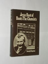 Jesse Boot Of Boots The Chemist By Stanley Chapman. HB/DJ Special Edition 1974.