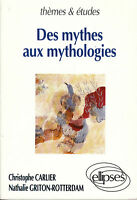 Livre des mythes aux mythologies Christophe. Carlier N. Griton-Rotterdam book