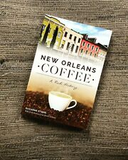 New Orleans Coffee: A Rich History by Suzanne Stone