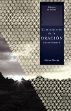 El Ministerio de la Oracion Intercesora by Andrew Murray (2009, Paperback)