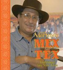 MexTex: Traditional Tex-Mex Taste, Matt Martinez  Jr., 1931721696, Book, Good