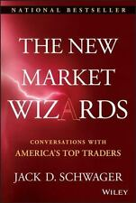 The New Market Wizards: Conversations with America's Top Traders: By Schwager...