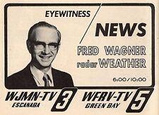 1971 WJMN & WFRV TV NEWS AD~FRED WAGNER RADAR WEATHER in GREEN BAY,WISCONSIN