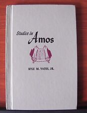 Studies in Amos by Kyle M Yates - 1966 Hardcover - Church Study Course