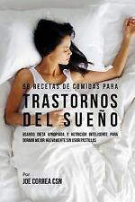 68 Recetas de Comidas para Trastornos Del Sueño : Usando Dieta Apropiada y...