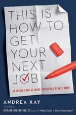 This Is How to Get Your Next Job: An Inside Look at What Employers-ExLibrary