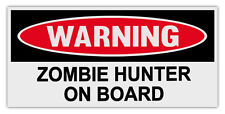 Funny Warning Bumper Stickers Decals: ZOMBIE HUNTER ON BOARD | The Walking Dead