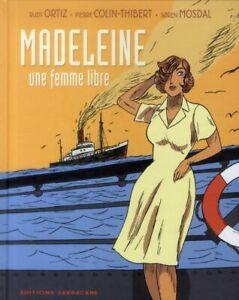 BD - MADELEINE, UNE FEMME LIBRE / ORTIZ, MOSDAL, COLIN-THIBERT, SARBACANE