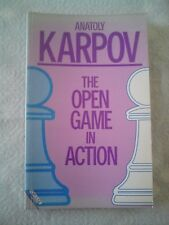 THE OPEN GAME IN ACTION BY ANATOLY KARPOV