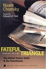 Fateful Triangle : The United States, Israel, and the Palestinians Noam Chomsky