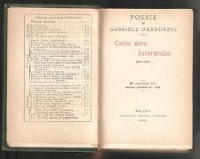 POESIE DI GABRIELE D'ANNUNZIO - CANTO NOVO. INTERMEZZO (1881-1883)  -TREVES 1908