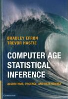 Computer Age Statistical Inference : Algorithms, Evidence, and Data Science, ...