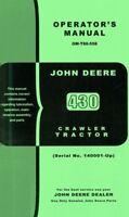 John Deere Model 430 Crawler Tractor Operators Owner Manual SN 140001and up JD