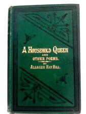 A Household Queen, Sonnets, and Other Poems (Alsager Hay Hill - 1881) (Id:85521)