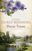 Floras Traum (Das Blumenorakel) von Petra Durst Benning (2014, Taschenbuch)