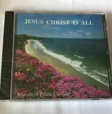 Jesus Christ is All CD Sounds of Praise Chorale New Sealed