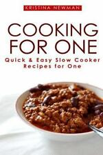 Cooking for One: One Pot, Slow Cooker Recipes - Easy Recipes for One by...